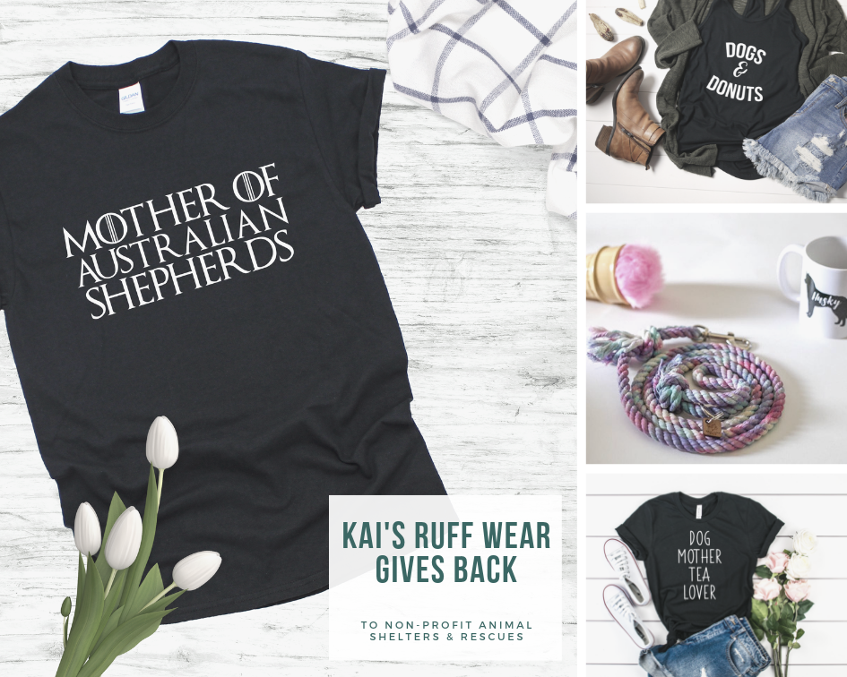 Kai's Ruff Wear gives back to nonprofit shelters and rescues with every purchase. Dog Mom Shirts Dog Dad Shirts Gifts for Dog Lovers Cat Owner Shirts Rope Dog Leashes and Collars Dug Related Mugs Save Animals