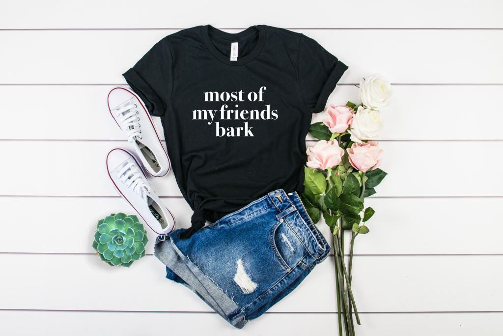 Kai's Ruff Wear shirt for Dog Owners that reads Most of my Friends Bark. Perfect Dog Mom Shirt or Dog Dad Shirt and even as a Gift for any Dog Lover Save Animals