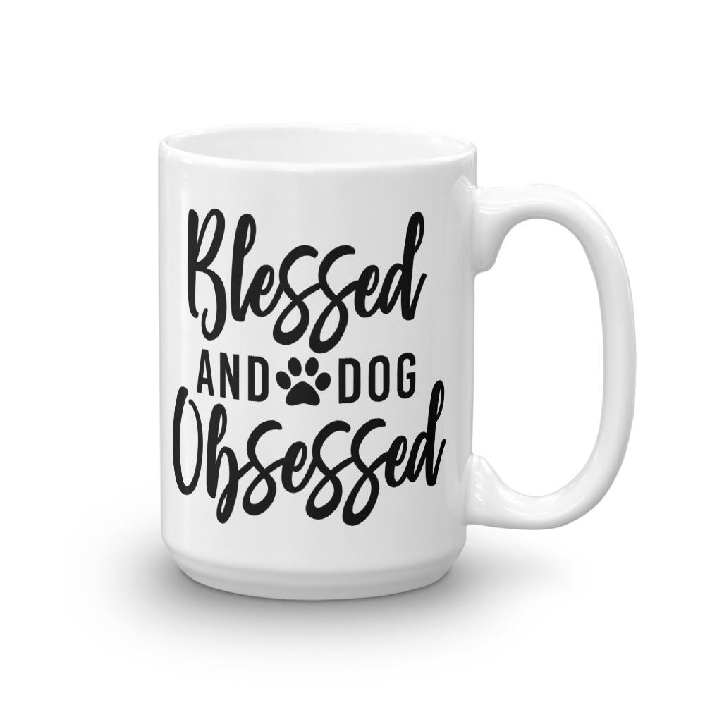 Blessed and Dog Obsessed Mug Dog Mom Mug Dog Mom Gift Guide Holiday Gifts for Dog Moms