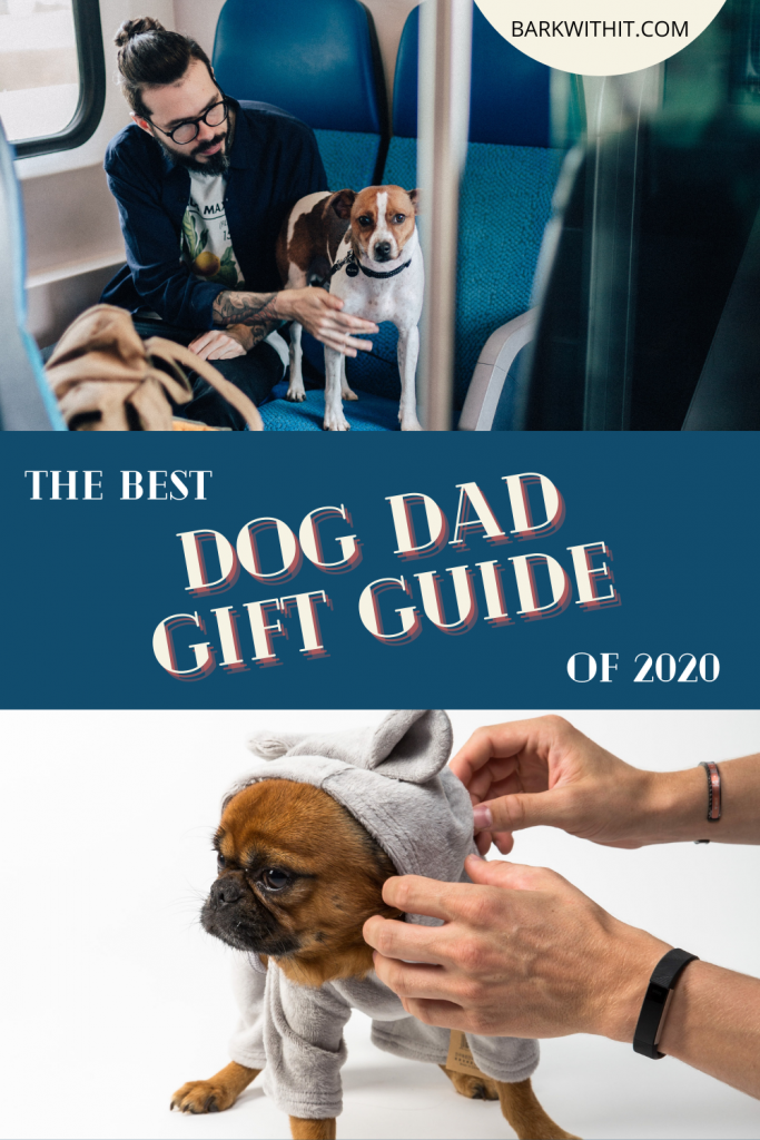 Dog Dad Gift Guide Holiday Gift Guide for Dog Dads The Best gifts for Dog Dads
